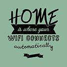 Home is Where Your Wifi Connects Automatically by Jo Alfie Wimborne