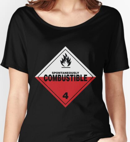 Spontaneously Combustible Warning Sign Relaxed Fit T-Shirt