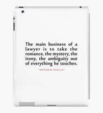 "The main business...""Antonin Scalia"" Inspirational Quote iPad Case/Skin"