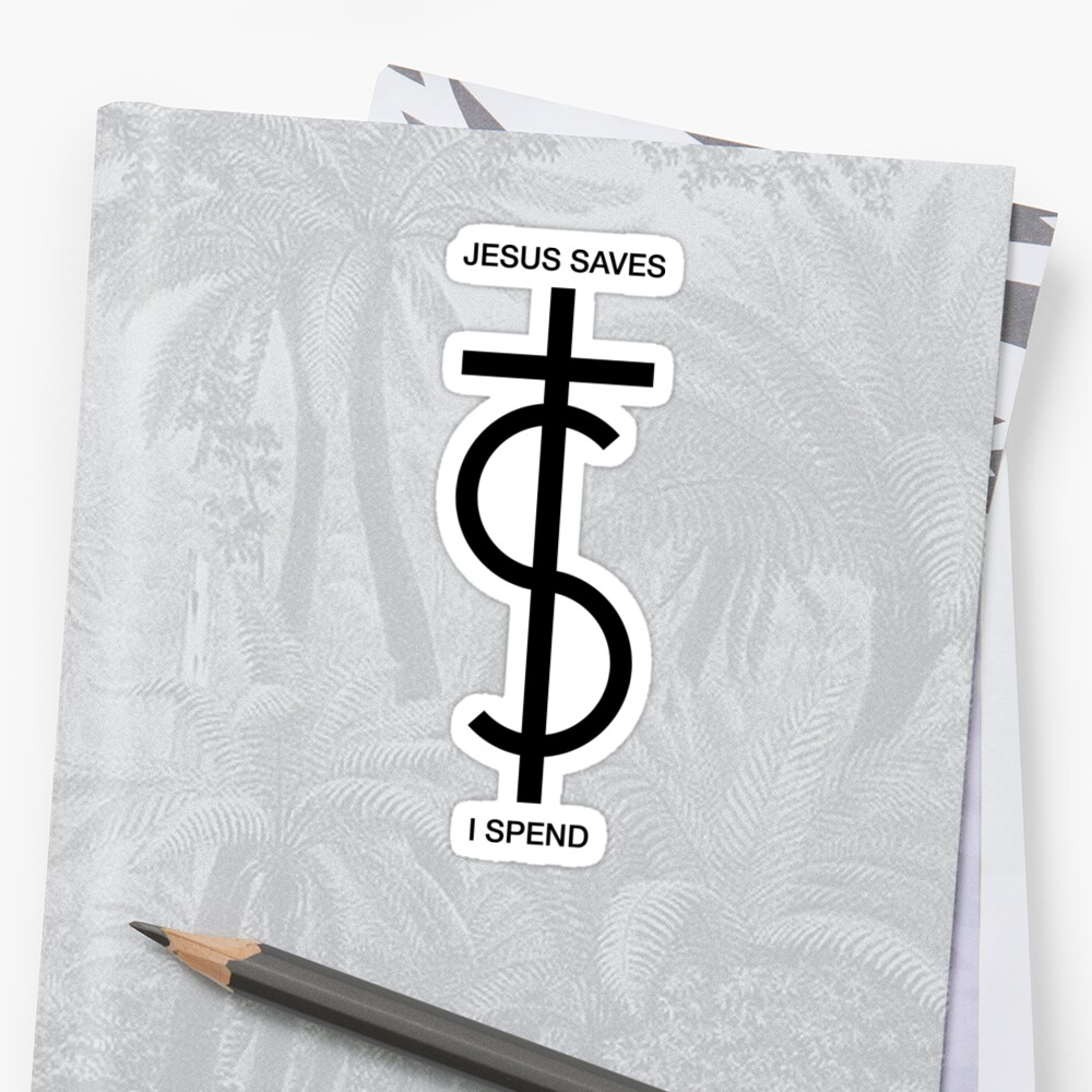 Jesus saves. I spend. (Basic Black) by VCOBA