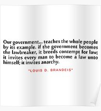 """Our government...""""Louis D. Brandeis"""" Inspirational Quote Poster"""