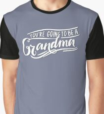 youre going to be a grandma graphic t shirt