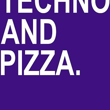 Techno & Pizza by SixtyOneDesign