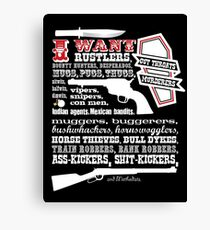 Take This Down. I Want... (Blazing Saddles) Canvas Print