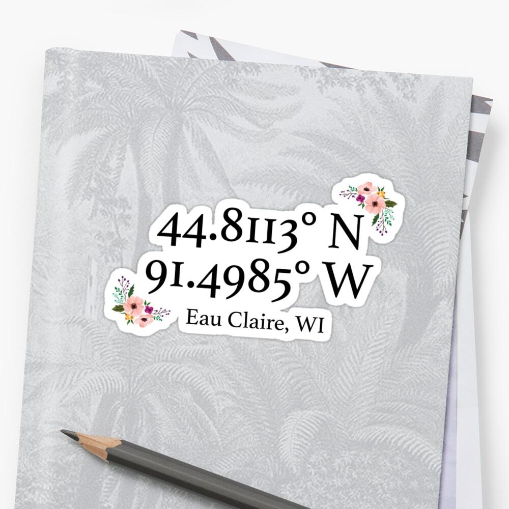 Eau Claire, WI Coordinates by mynameisliana
