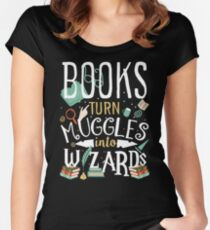 Books turn Muggles into Wizards Women's Fitted Scoop T-Shirt