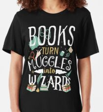 Books turn Muggles into Wizards Slim Fit T-Shirt