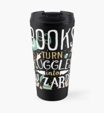 Books turn Muggles into Wizards Travel Mug