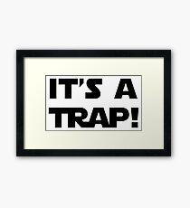 It's A Trap Framed Print