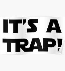 It's A Trap Poster