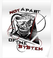 """""""Not a part of the system"""" Trash Polka Skull Poster"""