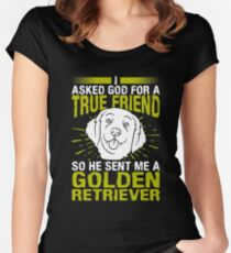 I Asked God For A True Friend Golden Retriever Lover T-Shirt Women's Fitted Scoop T-Shirt