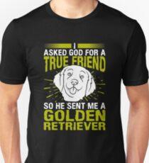I Asked God For A True Friend Golden Retriever Lover T-Shirt T-Shirt