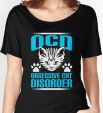 Obsessive Cat Disorder Funny Cat T-shirt Women's Relaxed Fit T-Shirt