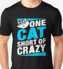 One Cat Short Of Crazy Funny T-Shirt T-Shirt