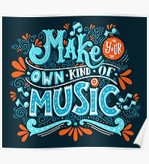 Make your own kind of music Poster