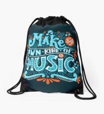 Make your own kind of music Drawstring Bag