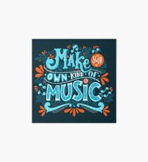 Make your own kind of music Art Board