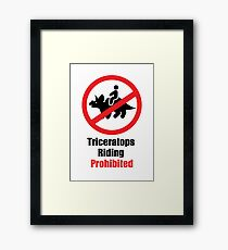 Triceratops Riding Prohibited Framed Print