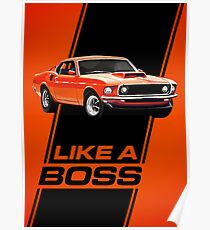 1969 Mustang Boss 429 - Like a Boss! Poster