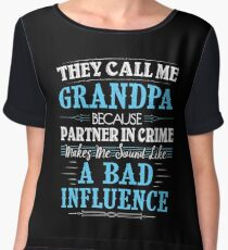 They Call Me Grandpa Because Partner In Crime Funny Women's Chiffon Top