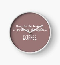 How to be happy: positive thoughts... coffee Clock