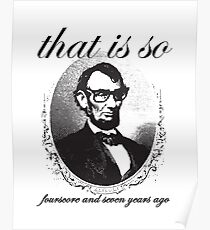 Lincoln Nerd That Is So Fourscore and Seven Years Ago Poster
