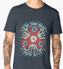 too old for this s**t Men's Premium T-Shirt