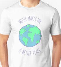 music makes the world a better place T-Shirt