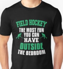 The Most Fun You Can Have Outside Field Hockey T-Shirt