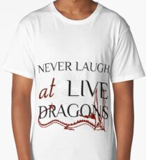 Never Laugh at Live Dragons ~ JRR Tolkien Long T-Shirt