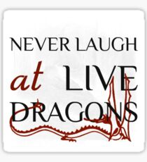 Never Laugh at Live Dragons ~ JRR Tolkien Sticker