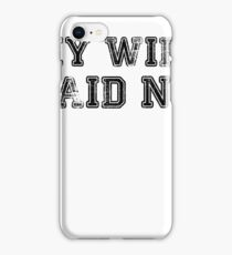 My Wife Said No T-Shirt Husband Engagement Gift iPhone Case/Skin