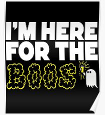 I'm Here For The Boos Halloween Design T-Shirt  Poster