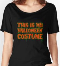 This is My Halloween Costume T-Shirt  Women's Relaxed Fit T-Shirt