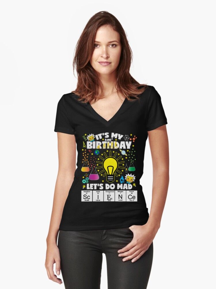 Its My Birthday Lets Do Mad Science TShirt For Kids Womens Fitted V Neck