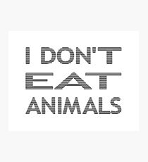 I DON'T EAT ANIMALS - strips - black and white. Photographic Print