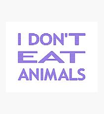 I DON'T EAT ANIMALS - strips - blue and white. Photographic Print