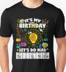 It's My Birthday Let's Do Mad Science Birthday TShirt For Kids Age 4 T-Shirt