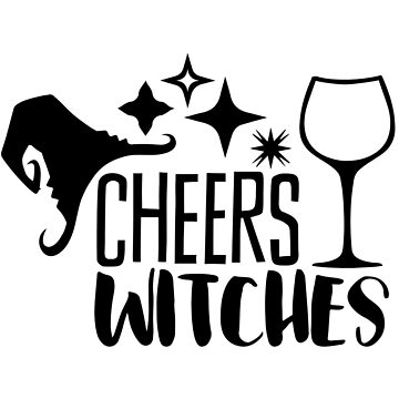 Cheers Witches! - BLK by catalystdesign