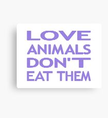 LOVE ANIMALS DON'T EAT THEM - strips - blue and white. Canvas Print