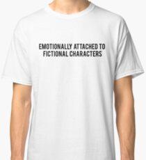 Camiseta clásica Emocionalmente apegado a personajes de ficción
