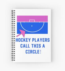 Field Hockey Humour! Hockey Players Call This A Circle? Spiral Notebook