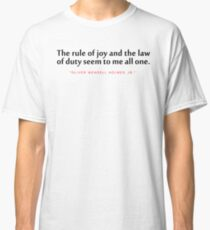 "The rule of...""Oliver Wendell Holmes, Jr"" Inspirational Quote Classic T-Shirt"