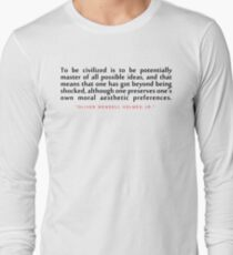 "To be civilized...""Oliver Wendell Holmes, Jr"" Inspirational Quote T-Shirt"