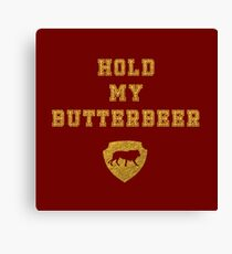 Motto: Hold My Butterbeer Canvas Print