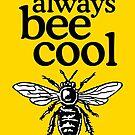 Always Bee Cool Beekeeper Quote Design by theshirtshops
