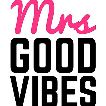 Mrs Good Vibes Quote by quarantine81
