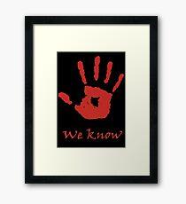 We Know Framed Print