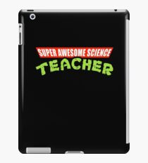 Super Awesome Science Teacher Parody iPad Case/Skin